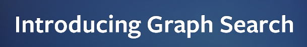 Introducing Facebook Graph Search Text: Intelligent computing