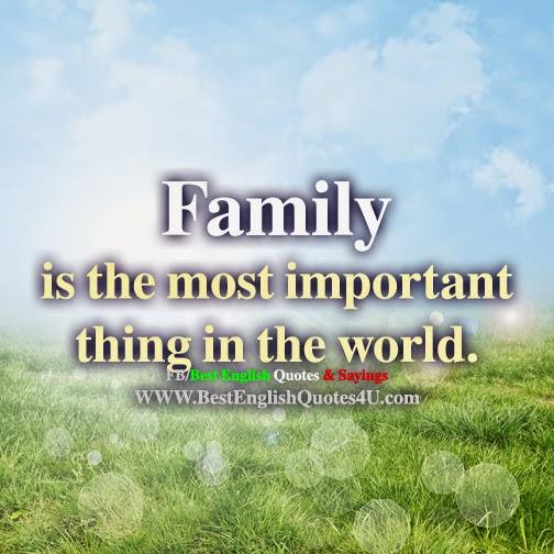 Why Family Is Important Quotes: Family Is The Most Important Thing...