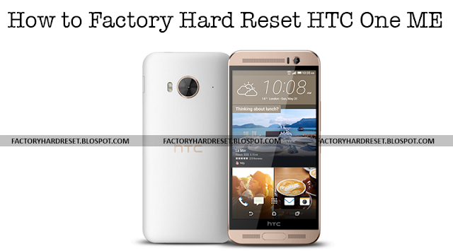 How to Factory Hard Reset HTC One ME