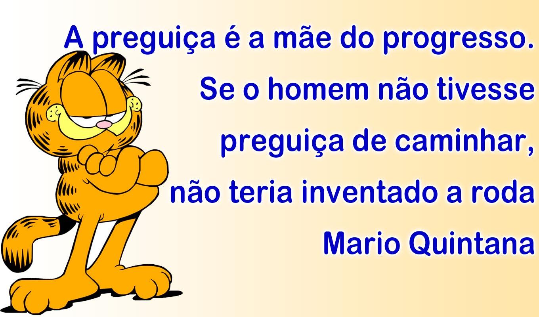Boa Noite Mario Quintana: A Preguiça é A Mãe Do Progresso