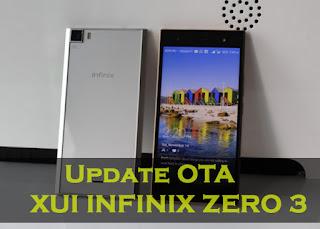 tutor Cara Update OTA Infinix Zero 3 XUI Versi 1.Z.3.2 Terbaru