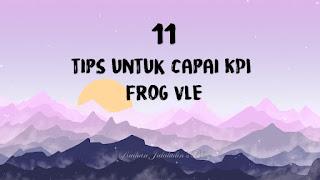 11 Tips Untuk Capai KPI Frog VLE