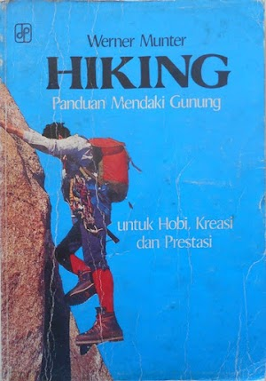 Hiking : Panduan Mendaki Gunung