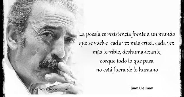 La poesía es resistencia frente a un mundo que se vuelve cada vez más cruel, cada vez más terrible, deshumanizante, porque todo lo que pasa no está fuera de lo huma