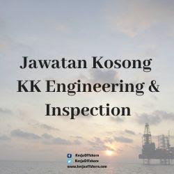 Jawatan Kosong KK Engineering & Inspection Sdn Bhd