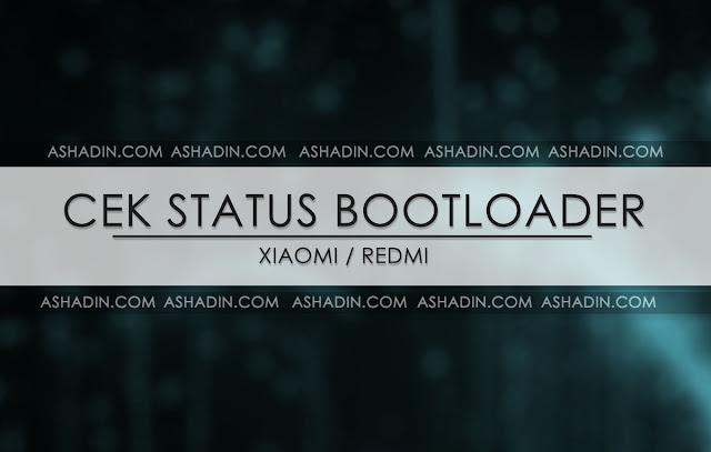 Cara Cek Status Unlock Bootloader Xiaomi / Redmi