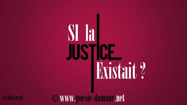 Si la justice existait ?