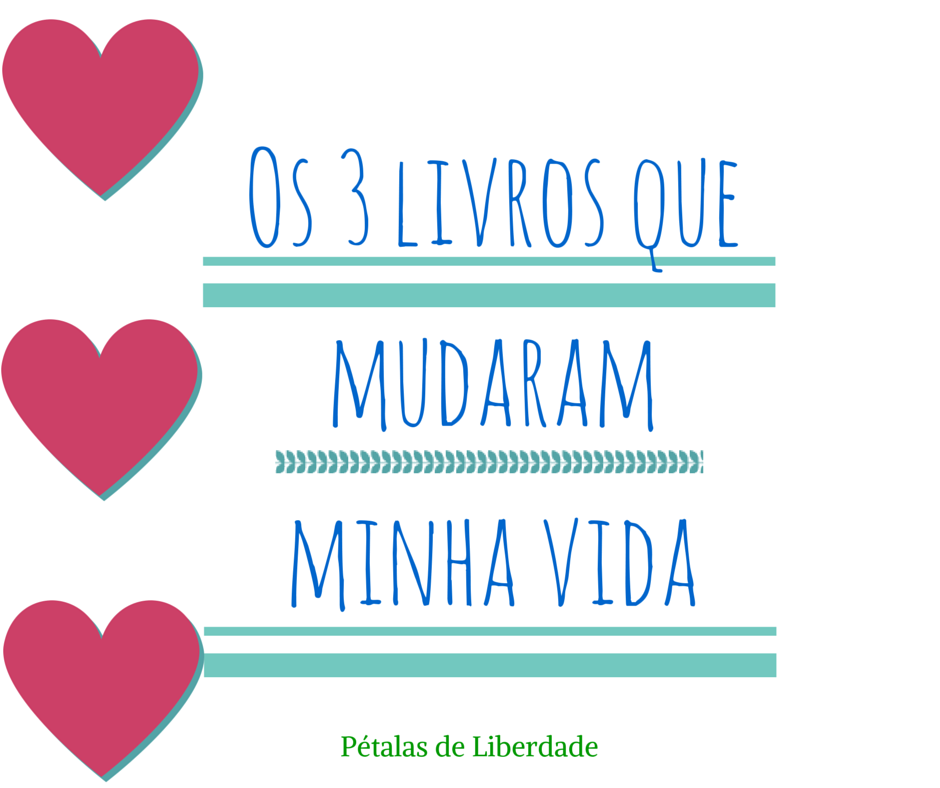 Os 3 livros que mudaram minha vida, livro, vida