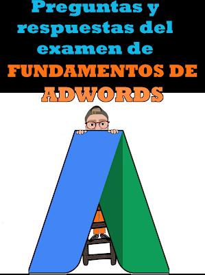 Preguntas y respuestas fundamentos de adwords