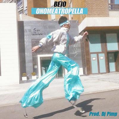 Singles: Bejo - Onomeatropella + Perogrullo [2018]