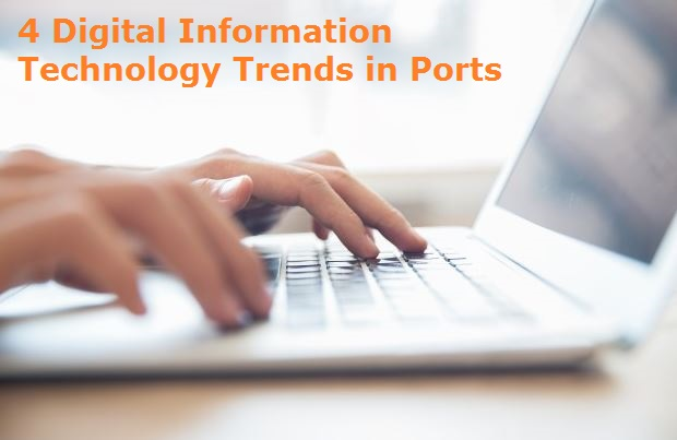 4 Digital Information Technology Trends in Ports