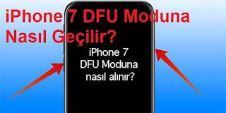 iPhone 7 DFU Moduna Nasıl Geçilir?