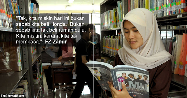 """Kita miskin sebab bangsa kita tak membaca"""