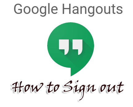 How to Sign out from Hangouts Messenger
