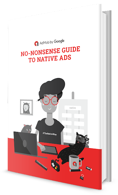 [New eBook] Download The No-Nonsense Guide to Native Ads - Google Updates