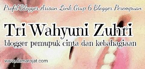 Tri Wahyuni Zuhri, Blogger Pemupuk Cinta Dan Kebahagiaan