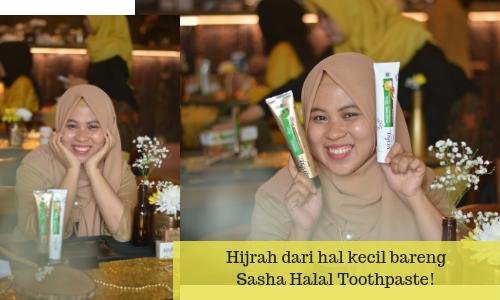 Hijrah dari Hal Kecil Bareng Sasha Halal Toothpaste (Review & Gathering)