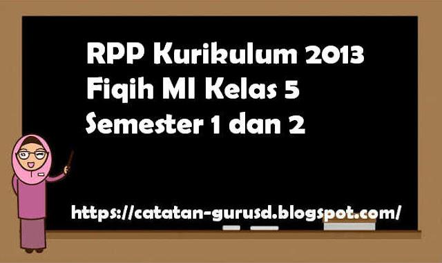 RPP Kurikulum 2013 Fiqih MI Kelas 5 Semester 1 dan 2