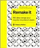 REMAKE IT//Thompson+Whittington-Thames&Hudson-2010//ISBN:978-2878113570