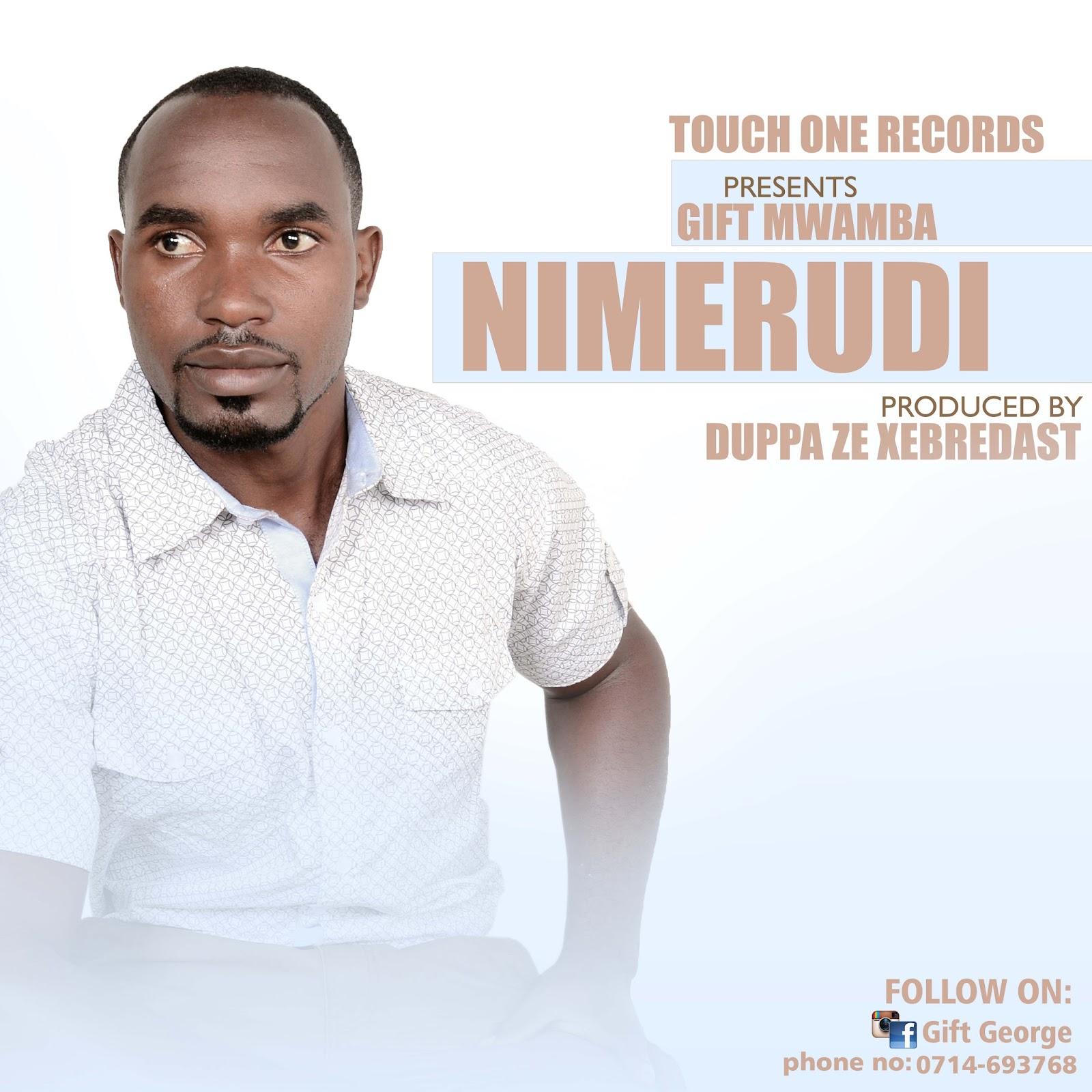 New AUDIO[GospeL]   GIFT MWAMBA - NIMERUDI   Download - DJ