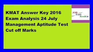 KMAT Answer Key 2016 Exam Analysis 24 July  Management Aptitude Test Cut off Marks