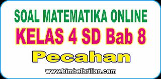 Soal Online Matematika Kelas 4 SD Bab 8 Pecahan - Langsung Ada Nilainya