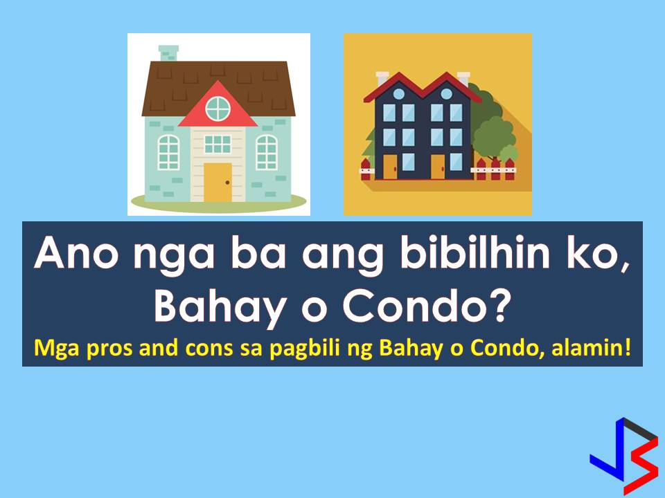 Before answering a question whether I want to purchase a condominium or a house we should compare first the pros and cons living on both properties. Be it you purchase a house for your family or buying a condo for investment or vice versa.   This 2018 real estate market in the Philippines is projected to soar higher where townhouses and condos are in demand. So if you are planning to buy a house or a condo you should consider the many pros and cons first before deciding.