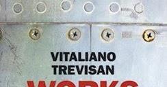 "Iole Toini su ""Works"" di Vitaliano Trevisan"