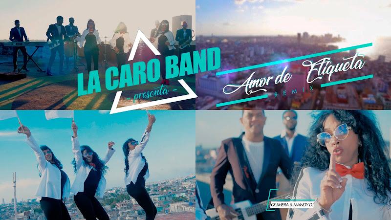 La Caro Band - ¨Amor de etiqueta¨ - Videoclip - Dirección: Quimera - Mandy DJ. Portal del Vídeo Clip Cubano