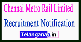 Chennai Metro Rail Limited CMRL Recruitment Notification 2017