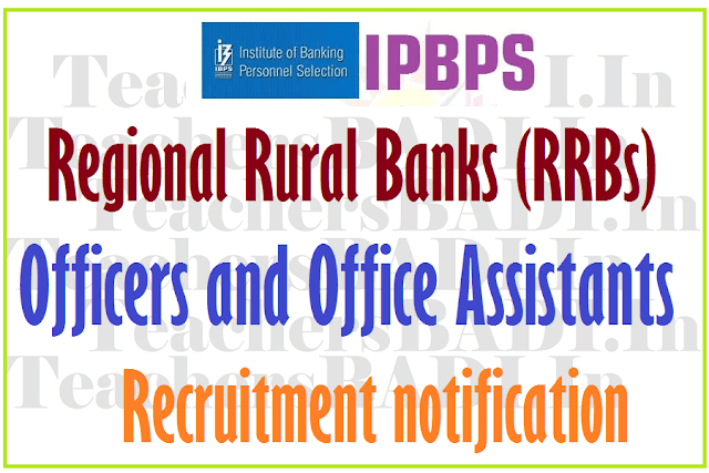 IBPS RRBs  Officers, Office Assistants 2016 Recruitment notification