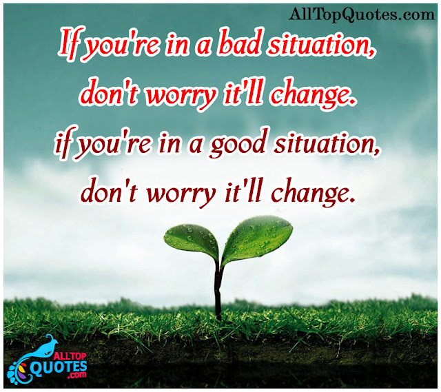 good-or-bad-situation-it-will-change-quotes