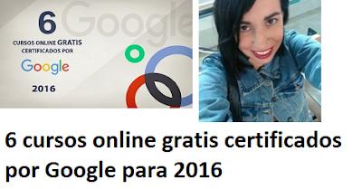 6 cursos online gratis certificados por Google para 2016