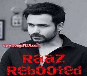 Raaz-4 (Raaz Reboot) Songs.pk | Raaz-4 (Raaz Reboot) movie songs | Raaz-4 (Raaz Reboot) songs pk mp3 free download