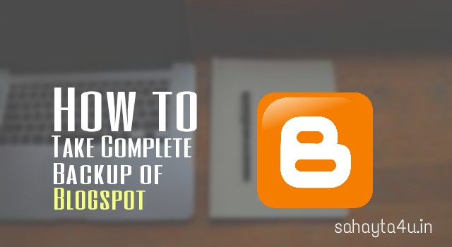 take Backup of Blogspot