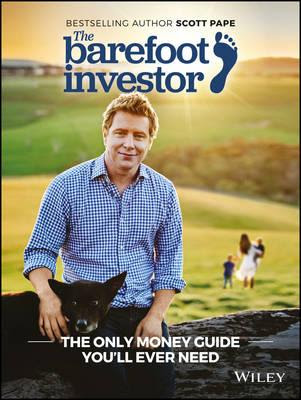 Download Free The Barefoot Investor The Only Money Guide You'll Ever Need by Scott Pape Book PDF