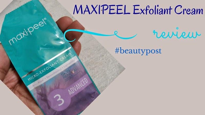 #BeautyPost: Maxipeel Exfoliant Cream #Review