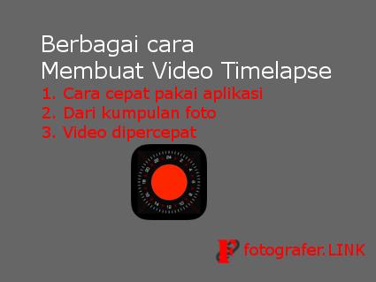 Ada 3 cara membuat video timelapse diantaranya adalah menggunakan aplikasi, membuat video timelapse dari kumpulan foto dan membuat video timelapse dari video yang dipercepat
