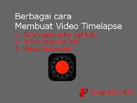 Berbagai cara membuat video timelapse
