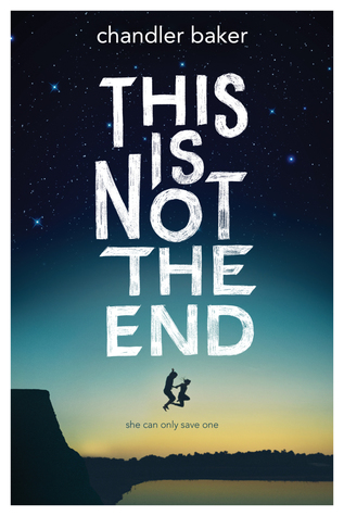 this is not the end chandler baker