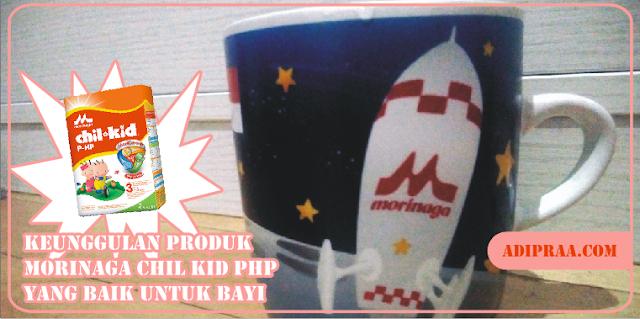 Keunggulan Produk Morinaga Chil Kid PHP Yang Baik Untuk Bayi | adipraa.com