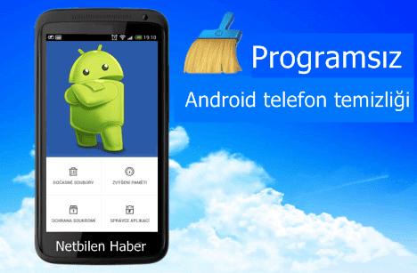 Programsız Android Telefon Gereksiz Dosya Temizleme ve Hızlandırma