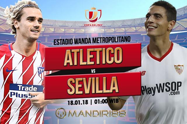 Prediksi Bola Atletico Madrid vs Sevilla , Kamis 18 January 2018 Pukul 01.00 WIB
