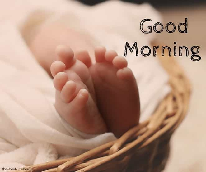 good morning with a newborn baby feet images