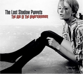 The Last Shadow Puppets: the Age of the Understatement, LP Cover