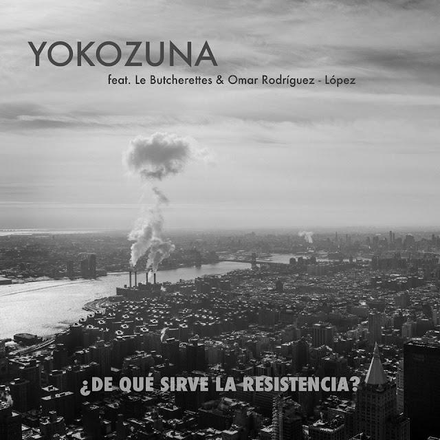 """""""¿De Qué Sirve la Resistencia?"""": Yokozuna + Le Butcherettes y Omar Rodríguez López"""