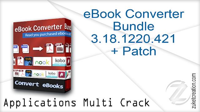 eBook Converter Bundle 3.18.1220.421 + Patch