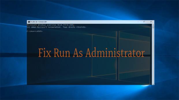 حل مشكلة Run As Administrator لا تعمل كمسؤول في ويندوز 10