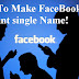 How To Make FaceBook Account single Name