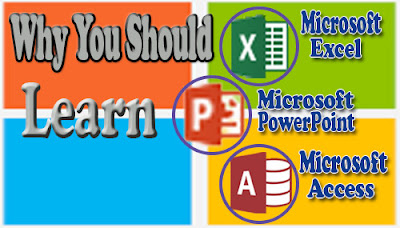 why you should learn microsoft excel, access and powerpoint